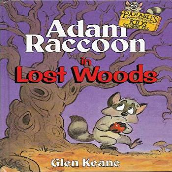 Adam Raccoon in Lost Woods (Parables for Kids)