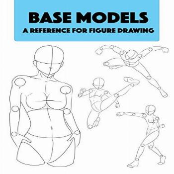 Base Models - A Reference For Figure Drawing: Detailed