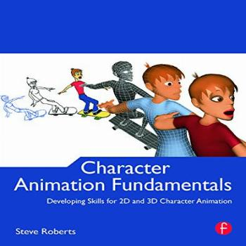 Character Animation Fundamentals: Developing Skills for 2D