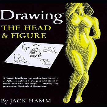Drawing the Head and Figure: A How-To Handbook That Makes
