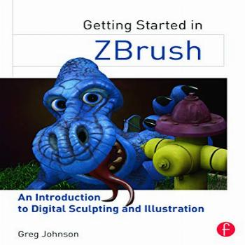 Getting Started in ZBrush: An Introduction to Digital