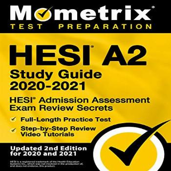 HESI A2 Study Guide 2020-2021 - HESI Admission Assessment