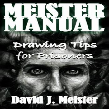 Meister Manual: Drawing Tips for Prisoners