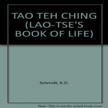 Tao Teh Ching: Lao-Tse's Book of Life. Introduction and