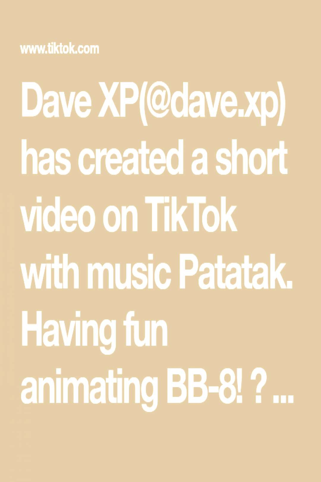 Dave XP(@dave.xp) has created a short video on TikTok with music Patatak. Having fun animating BB-8
