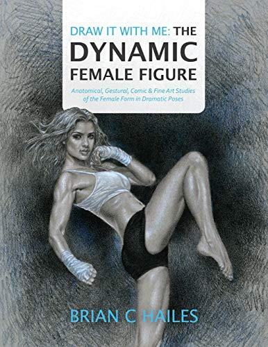 Draw It With Me - The Dynamic Female Figure Anatomical,