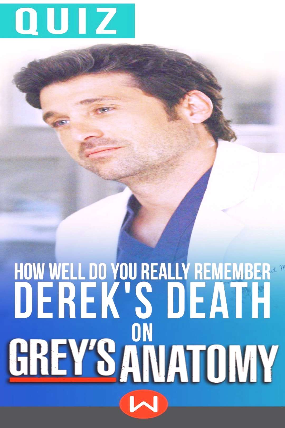 Quiz How Well Do You Really Remember Dereks Death On Greys Anatomy? - -